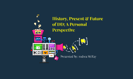 History, Present & Future of DD; A Personal Perspective