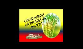 COLOMBIA ENDULZA EL MUNDO