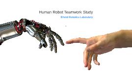 Human Robot Teamwork Study