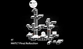 MATLT Final Reflection