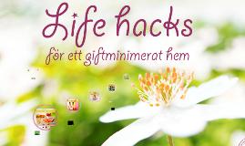 Copy of Life hacks för ett giftminimerat hem