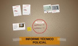 Copy of INFORME TÉCNICO POLICIAL