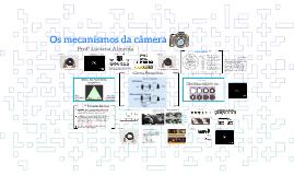 O funcionamento da câmera & as Lentes