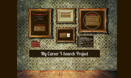 My Career I-Search Project