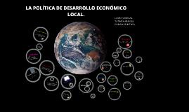 LA POLÍTICA DE DESARROLLO ECONÓMICO LOCAL.