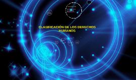 Copy of CLASIFICACIÓN DE LOS DERECHOS HUMANOS