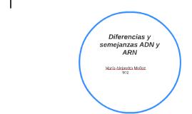 Diferencias y semejanzas adn y arn