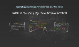 Síntesis de relatorías y registros de Círculo de Directores