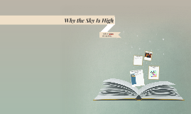 Copy of Why the Sky Is High