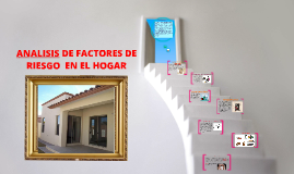 ANALISIS DE FACTORES DE RIESGO  EN EL HOGAR