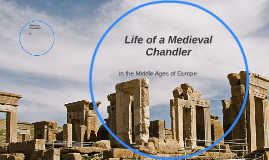 Life of a Medieval Chandler