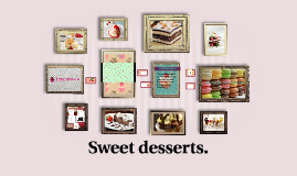 Sweet desserts.
