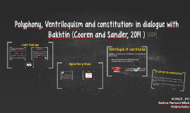 Polyphony, Ventriloquism and constitution: in dialogue with
