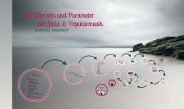 Wurzeln und Parameter der Jazz und Popularmusik