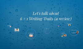 6 + 1 Writing Traits Review