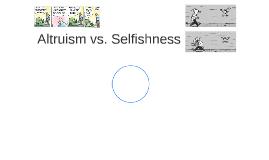 Altruism vs. Selfishness