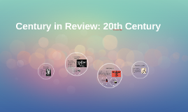 Century in Review: 20th Century
