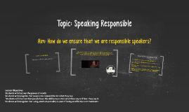 Day #12 - Speaking Responsible