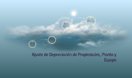 Copy of Ajuste de Depreciación de Propiedades, Planta y Equipo