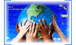 Klas 5: 1.4 Globalisering: One culture