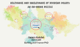 Relevance and Irrelevance of Dividend Policy: