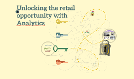 Unlocking the retail opportunity with Analytics