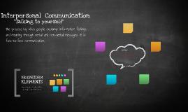 Intrapersonal/Inter Communication