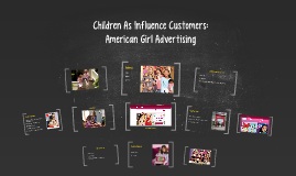 Children As Influence Customers: American Girl Advertising