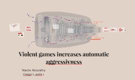 Violent games increases automatic aggressivness