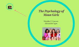 The Psychology of Mean Girls