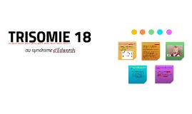 TRISOMIE 18