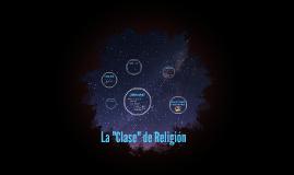 """La """"Clase"""" de Religión"""