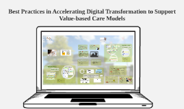 Best Practices in Accelerating Digital Transformation to Support Value-Based Care Models