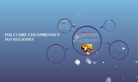 FOLCLORE COLOMBIANO Y SUS REGIONES