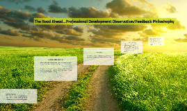The Road Ahead...Professional Development Observation/Feedba