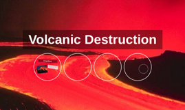 Volcanic Destruction