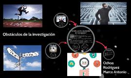 Copy of Obstáculos de la investigación