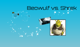 beowulf versus shrek Below is an essay on sir gawain and shrek from anti essays, your source for research papers, essays the role societies of beowulf and sir sir gawain versus beowulf sir gawain and the green knight sir gawain and the green knight.