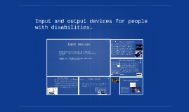 Copy of input and output devices for people with disabilities