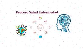 Copy of Proceso Salud Enfermedad en Salud Mental