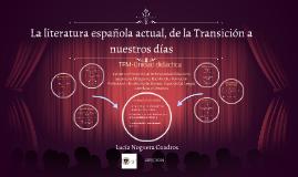 La literatura española actual, de la Transición a nuestros d