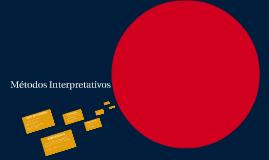 Métodos Interpretativos