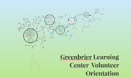Greenbrier Learning Center  Volunteer Orientation