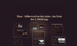 Shoa - Völkermord an den Juden , das Ende des 2. Weltkriegs