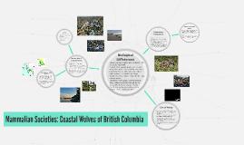 Mammalian Societies: Coastal Wolves