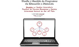 Copy of 1- Diseño y Gestión de Programas de Educación a Distancia
