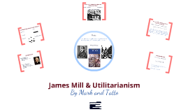 James Mill & Utilitarianism