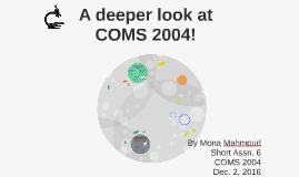 A deeper look at COMS 2004!