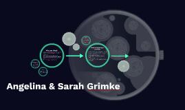 Angelina & Sarah Grimke