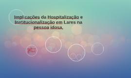 Implicações da Hospitalização e Institucionalização em Lares